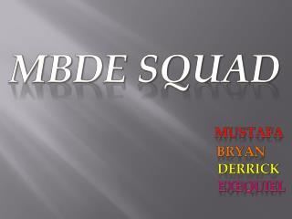 MBDE Squad
