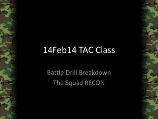 14Feb 14  TAC Class
