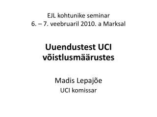 EJL kohtunike seminar 6. – 7. veebruaril 2010. a  Marksal