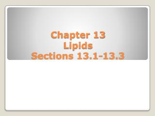 Chapter 13  Lipids Sections 13.1-13.3