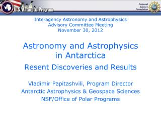 Astronomy and Astrophysics in Antarctica Resent Discoveries and Results