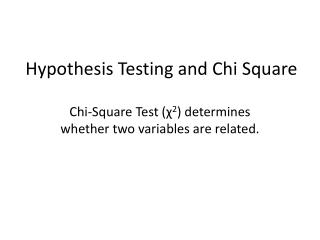 Hypothesis Testing and Chi Square