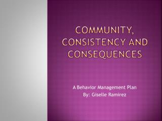 Community,  consistency and consequences