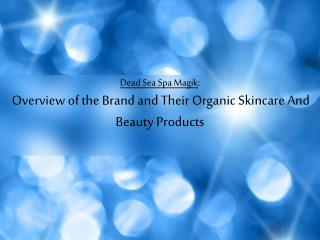 Dead Sea Spa Magik: Overview of the Brand and Their Organic