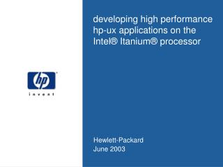 Developing high performance hp-ux applications on the Intel  Itanium  processor