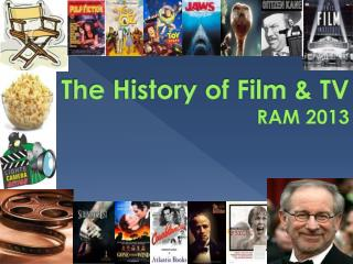 The History of Film & TV RAM  2013