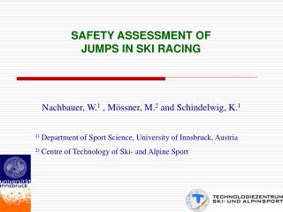 SAFETY ASSESSMENT OF  JUMPS IN SKI RACING