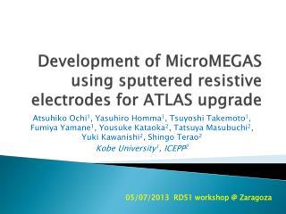 Development of  MicroMEGAS  using sputtered resistive electrodes for ATLAS upgrade