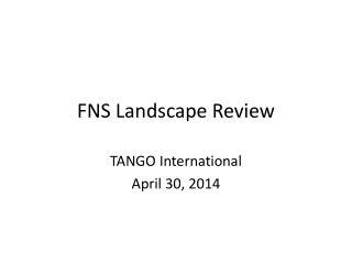 FNS Landscape Review