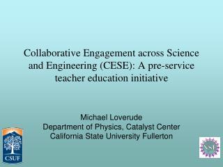 Michael Loverude Department  of Physics, Catalyst Center California State University Fullerton