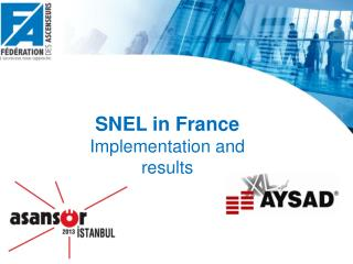 SNEL in France  Implementation  and  results