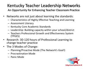 Kentucky Teacher Leadership Networks  An Opportunity for Enhancing Teacher Classroom Practice