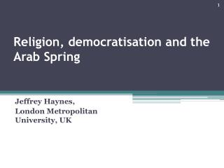 Religion, democratisation and the Arab Spring