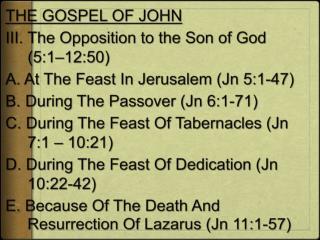 THE GOSPEL OF JOHN  III.The Opposition to the Son of God (5:1–12:50)
