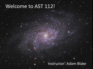 Welcome to AST 112!