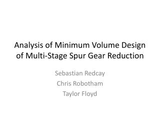 Analysis of Minimum Volume Design of Multi-Stage Spur Gear Reduction