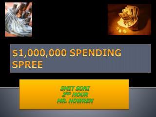 $1,000,000 SPENDING SPREE