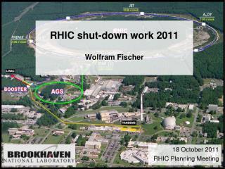 RHIC shut-down work 2011 Wolfram Fischer