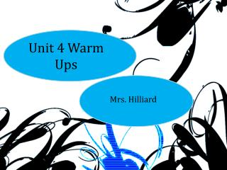 Unit 4  Warm Ups