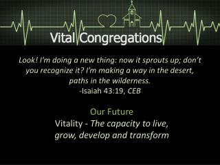 Our Future  Vitality -  The capacity to live,  grow, develop and transform