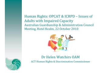 Human Rights: OPCAT  ICRPD   Issues of Adults with Impaired Capacity Australian Guardianship  Administration Council Mee