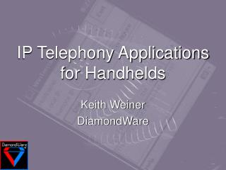 IP Telephony Applications for Handhelds