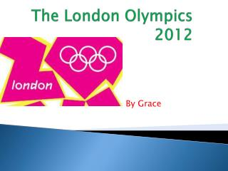 The London Olympics 2012
