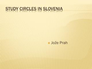 STUDY CIRCLES IN SLOVENIA