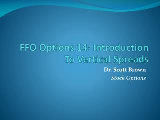 FFO Options 14: Introduction To Vertical Spreads