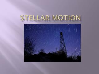 Stellar Motion