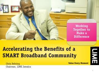 Accelerating the Benefits of a SMART Broadband Community