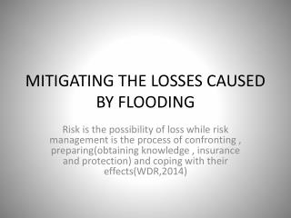 MITIGATING THE LOSSES CAUSED BY FLOODING
