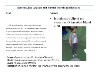 Second Life:  Avatars and Virtual Worlds in Education
