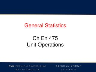 General Statistics Ch  En 475 Unit Operations
