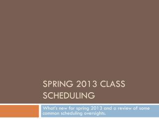Spring 2013 Class scheduling