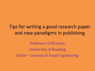 Tips for writing a good research paper and new paradigms in publishing