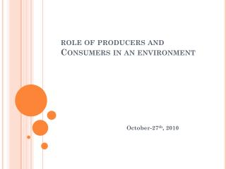 role of producers and Consumers in an environment