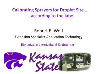 Calibrating Sprayers for Droplet Size…. ….according to the label
