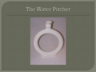 The Water Pitcher