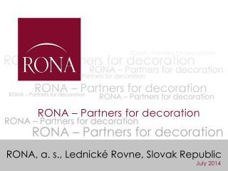 RONA, a. s., Lednické  Rovne ,  Slovak Republic