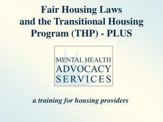 Fair Housing Laws and the Transitional Housing Program THP - PLUS