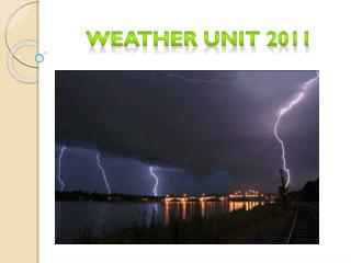 Weather Unit 2011