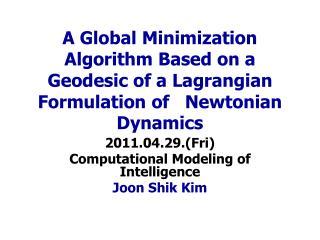 2011.04.29.( Fri) Computational Modeling of          Intelligence Joon Shik  Kim