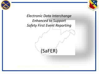 Electronic Data Interchange Enhanced to Support Safety First Event Reporting ( SaFER )