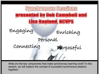 Synchronous Sessions presented by Deb Campbell and Lisa Ragland, NCVPS