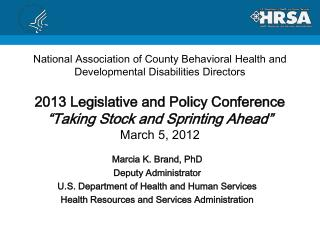 Marcia K. Brand, PhD Deputy Administrator U.S. Department of Health and Human Services