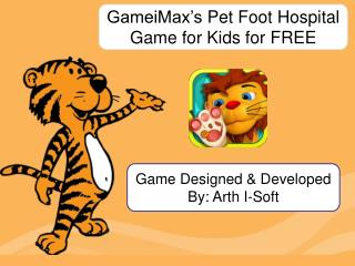 GameiMax's Pet Foot Hospital Game for Kids for FREE