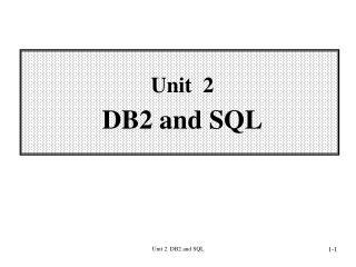 Unit  2 DB2 and SQL