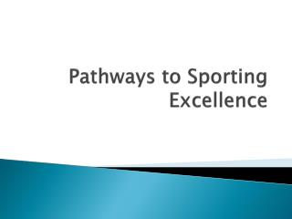 Pathways to Sporting Excellence