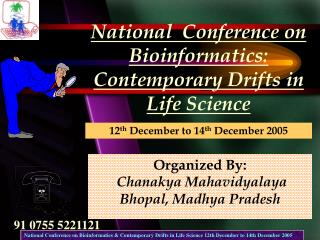 National  Conference on Bioinformatics: Contemporary Drifts in Life Science